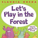 Let's Play in the Forest. Un proyecto de Ilustración e Ilustración infantil de Claudia Rueda - 28.09.2006