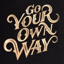 Go your own way - Lettering design. Um projeto de Lettering, Estampagem, Lettering digital, H e lettering de Javier Piñol - 14.01.2021