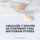 Creación y edición de contenido para Instagram Stories. Un proyecto de Comunicación y Diseño para Redes Sociales de Aroa Palomares Reyes - 20.02.2021