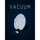 Vacuum. Un proyecto de Cine, vídeo, televisión, Cine y Edición de vídeo de Isabel Martínez Gallego - 21.02.2020