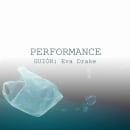 """PERFORMANCE"" - guion cortometraje de ficción. Um projeto de Escrita, Cinema, Stor, telling e Roteiro de Eva Drake - 10.04.2021"