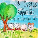 3 Ovejas con Zapatillas y un carnero loco - cuento infantil. Um projeto de Escrita, Stor e telling de Eva Drake - 24.04.2021