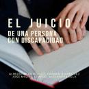 El juicio de una persona con discapacidad - Documental. A Photograph, Film, Video, TV, Video, and Filmmaking project by Carmen Rodríguez García - 08.03.2021