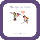 Proyecto final: Más que un sueño. Un proyecto de Escritura, Narrativa, Stor y telling de Miriam Franco - 28.09.2021