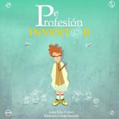 DE PROFESIÓN INVENTOR un poco de todo. Un proyecto de Ilustración de Irene Sanjuan Quijada - 14.01.2013