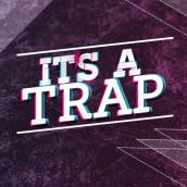 Imagen It's a Trap. Un proyecto de Diseño, Diseño gráfico, Música y Audio de Keyla Tavares Gesaro - 16.02.2014