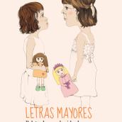 Letras Mayores. Un proyecto de Diseño editorial de Editorial Chocolate - 31.05.2013