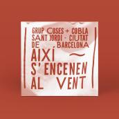 Així s'encenen al vent de Cobla Sant Jordi + Grup Coses. Un proyecto de Diseño gráfico de Júlia - 14.10.2016