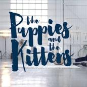 The Puppies and the Kittens. Un proyecto de Cine, vídeo, televisión, Publicidad y Vídeo de CELOFAN - 09.02.2017