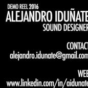 Alejandro Iduñate | Demo Reel 2016. Un proyecto de Sound Design y Vídeo de Alejandro Iduñate - 25.10.2016