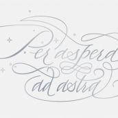 Per aspera ad astra. Un projet de T, pographie, Calligraphie , et Lettering de José Luis Coyotl Mixcoatl - 07.08.2016