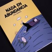 Nada en Abundancia. Un proyecto de Cómic e Ilustración de Luis Linares Izquierdo - 07.04.2017