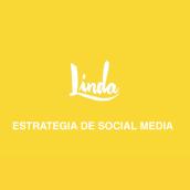 Estrategia de Social Media - Linda. A Social Media project by Pamela Fernández - 05.01.2017