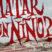 Cartel para ¿Quién puede matar a un niño?. Um projeto de Design, Tipografia e Lettering de Ivan Castro - 05.12.2017