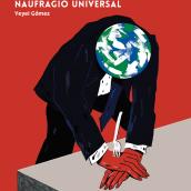 Naufragio Universal. Un catálogo de problemas. Um projeto de Ilustração, Design editorial e Comic de Yeyei Gómez - 22.11.2017