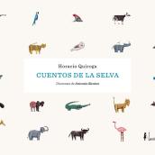 ANTONIO SANTOS · Cuentos de la selva. A Design, Illustration und Verlagsdesign project by PENCIL·ILUSTRADORES - 16.03.2018