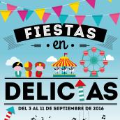 """Cartel - """"Fiestas en Delicias"""" 2016. Un proyecto de Diseño gráfico de Sonia San José Campos - 01.07.2016"""