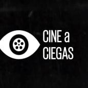 Cabecera de Cine a ciegas. Un proyecto de Cine, vídeo y televisión de Jesús López Alarcón - 18.06.2016