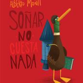 Soñar no cuesta nada. A Illustration project by Alberto Montt - 01.20.2019
