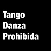 Tango Danza Prohibida . Un progetto di Cinema, video e TV di Sol Gorosito - 02.12.2008
