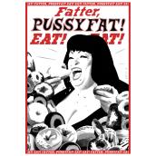 Cartel 'Fatter, Pussyfat! Eat! Eat!'. Un proyecto de Ilustración, Pintura, Dibujo, Diseño de carteles y Dibujo realista de Javi Godoy - 01.04.2016