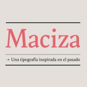 Maciza. Un proyecto de Tipografía de Oscar Guerrero Cañizares - 22.06.2019
