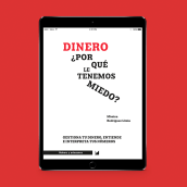 Dinero ¿Por qué le tenemos miedo?. Un progetto di Consulenza creativa , e Marketing di Mònica Rodríguez Limia - 05.12.2017