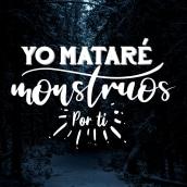 Lettering - Yo mataré monstruos por ti (Love of Lesbian). A Lettering project by Beatriz de la Cruz Pinilla - 21.08.2019