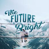 Caligrafía y lettering - The FUTURE is BRIGHT. A Lettering project by Beatriz de la Cruz Pinilla - 31.08.2019