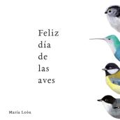 Cartel para el Día de las aves. Un proyecto de Ilustración de María León - 05.10.2019