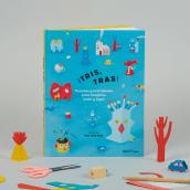 Libro ¡Tris,Tras!. Un progetto di Direzione artistica, Progettazione editoriale, Creatività, Disegno, Fotografia artistica e Illustrazione infantile di Pin Tam Pon - 15.11.2018