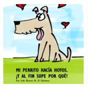 Mi Proyecto del curso: MI PERRITO HACÍA HOYOS. ¡Y AL FIN SUPE POR QUÉ! . Um projeto de Ilustração de Erik Álvarez Mabán - 27.02.2020