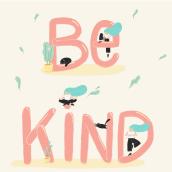 Be Kind. Un proyecto de Ilustración, Tipografía, Ilustración digital y Diseño tipográfico de Núria Ventura - 27.02.2020