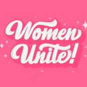 Women Unite!. Un projet de Calligraphie, Lettering, T , et pographie de Ale Hernández - 03.04.2020