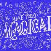 Make today magical. Un projet de Illustration, Calligraphie, Lettering, Illustration numérique, Illustration textile, Illustration jeunesse, Lettering digitale, Calligraphie avec brushpen, H , et lettering de Ale Hernández - 03.04.2020