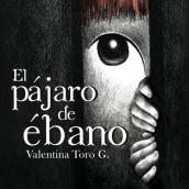 El Pájaro de Ébano . A Writing & Illustration project by Valentina Toro - 04.16.2016