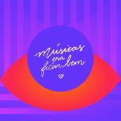músicas pra ficar bem • vol 1 . Un proyecto de Animación, Diseño gráfico y Diseño de carteles de juliana takeuchi - 28.06.2020