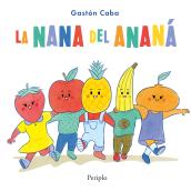 La nana del ananá. A Illustration, Design von Figuren, Verlagsdesign und Kinderillustration project by Gastón Caba - 01.07.2020