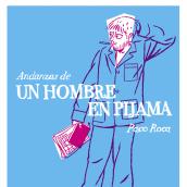 Andanzas de un hombre en pijama . Um projeto de Comic de Paco Roca - 06.05.2020