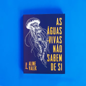 As águas-vivas não sabem de si. Un proyecto de Escritura de Aline Valek - 01.05.2016