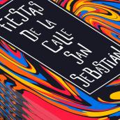 Fiestas de la Calle San Sebastián. Um projeto de Design editorial, Design gráfico e Lettering de Aitor Esteve Francés - 18.02.2019