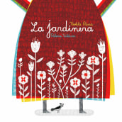 La Jardinera, Fondo de Cultura Económica, Chile 2018. Un progetto di Illustrazione, Illustrazione infantile e Illustrazione editoriale di Paloma Valdivia - 30.11.2020