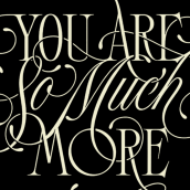 You Are So Much More. A Motion Graphics, T, pografie, Kalligrafie, Lettering, Kreativität, Digitales Lettering, H und Lettering project by Eduardo Mejía - 07.12.2020