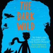 The Dark Wild. A Kreativität, Stor, telling und Erzählung project by Piers Torday - 08.04.2014