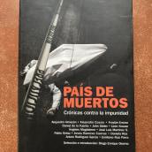 País de muertos, crónicas contra la impunidad. A Writing project by Daniela Rea - 06.22.2021
