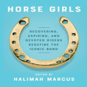 HORSE GIRLS anthology (contributor). A Schrift, Stor und telling project by Courtney Maum - 01.08.2021