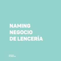 Naming: para una tienda de lencería . Um projeto de Marketing e Design de produtos de Aida Moya - 25.10.2018