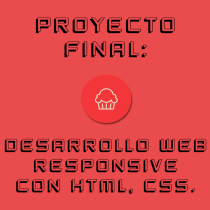Proyecto Final: Desarrollo Web Responsive con HTML y CSS.. Um projeto de Desenvolvimento Web e HTML de Juancho Vargas - 21.05.2020