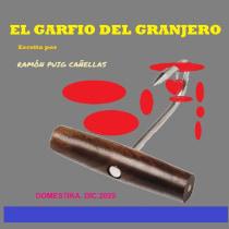 EL GARFIO DEL GRANJERO : . Un progetto di Scrittura di Ramón Puig Cañellas - 30.12.2020