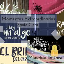 Santa Clara: Momentos Extraordinarios. Un proyecto de Cop y writing de Hector Mauricio Jimenez Montero - 05.01.2021